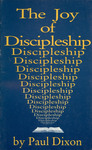 The Joy of Discipleship by Paul H. Dixon