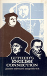 Luther's English Connection: The Reformation Thought of Robert Barnes and William Tyndale by James Edward McGoldrick