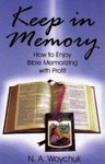 Keep in Memory: How to Enjoy Bible Memorizing with Profit by James Russell