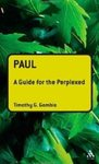 Paul: A Guide for the Perplexed by Timothy Gombis