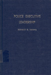 Police Executive Leadership by Donald G. Hanna