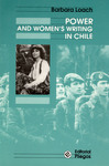 Power and Women's Writing in Chile by Barbara L. Loach