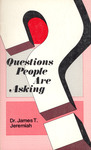 Questions People Are Asking by James T. Jeremiah