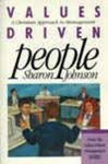 Values-Driven People: A Christian Approach to Management by Sharon Johnson