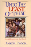 Unto the Least of These: Special Education in the Church by E. Ellen Glanville