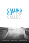 Calling Out the Called by Paige Patterson, Thomas White, and L. R. Scarborough
