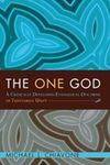 The One God: A Critically Developed Evangelical Doctrine of Trinitarian Unity by Michael L. Chiavone