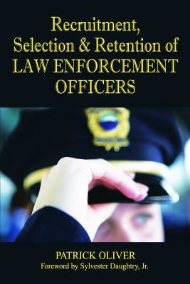 describe the recruitment and selection for a police officer Officer recruitment and selection assignment 2 abstract this document will briefly describe the selection process for a local, state, or federal agency police officer.