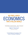 No Free Lunch: Economics for a Fallen World (Second Edition, Revised) by Jeffrey E. Haymond