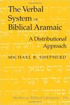 The Verbal System of Biblical Aramaic: A Distributional Approach