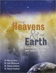 The Heavens and The Earth: Excursions in Earth and Space Science by Marcus Ross, John Whitmore, Steven M. Gollmer, and Danny Faulkner