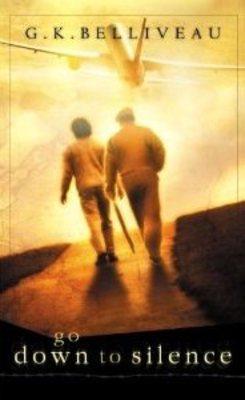 <em>Go Down to Silence: A Novel</em> by Greg Belliveau