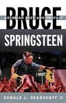 <em>Bruce Springsteen: American Poet and Prophet</em> by Donald L. Deardorff by Cedarville University