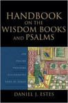 <em>Handbook on the Wisdom Books and Psalms</em> by Daniel J. Estes