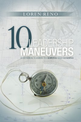 <em>10 Leadership Maneuvers</em> by Loren Reno