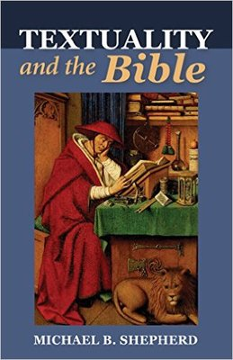 <em>Textuality and the Bible</em> by Michael B. Shepherd