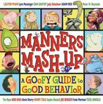 Review of <i>Manners Mash-up: A Goofy Guide to Good Behavior</i> by Tedd Arnold