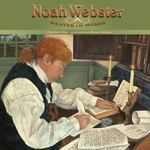 Review of <i>Noah Webster: Weaver of Words</i> by Pegi Deitz Shea
