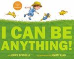 Review of <i>I Can Be Anything!</i> by Jerry Spinelli