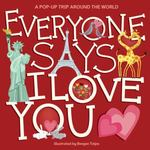 Review of <i>Everyone Says I Love You: A Pop-up Trip Around the World</i> illustrated by Beegee Tolpa