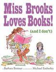 Review of <i>Miss Brooks Loves Books! (And I Don't)</i> by Barbara Bottner