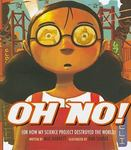 Review of <i>Oh No! (Or How My Science Project Destroyed the World)</i> by Mac Barnett
