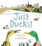Review of <i>Just Ducks!</i> by NIcola Davies