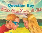 Review of <i>Question Boy Meets Little Miss Know-it-all</i> by Peter Catalanotto