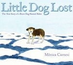 Review of <i>Little Dog Lost: The True Story of a Brave Dog Named Baltic</i> by Monica Carnesi