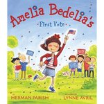 Review of <i>Amelia Bedelia's First Vote</i> by H. Parish, illustrated by Lynne Avril