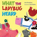 Review of <i>What the Ladybug Heard</i> by Julia Donaldson