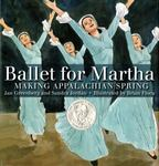 Review of <i>Ballet for Martha: Making Appalachian Spring</i> by Jan Greenberg and Sandra Jordan