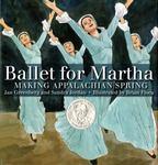 Review of <i>Ballet for Martha: Making Appalachian Spring</i> by Jan Greenberg and Sandra Jordan