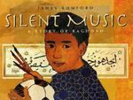 Review of <i>Silent Music: A Story of Baghdad</i> by James Rumford by Michael Aho