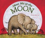 Review of <i>Meet Me at the Moon</i> by Gianna Marino