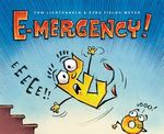Review of <i>E-mergency!</i> by Tom Lichtenheld and Ezra Fields-Meyer