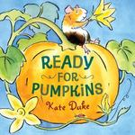 Review of <i>Ready For Pumpkins</i> by Kate Duke