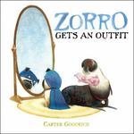 Review of <i>Zorro Gets An Outfit</i> by Carter Goodrich