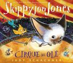 Review of <i>Skippyjon Jones: Cirque De Ole</i> by Judy Schachner