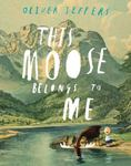 Review of <i>This Moose Belongs to Me</i> by Oliver Jeffers