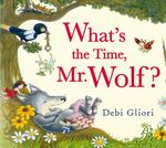 Review of <i>What's the Time, Mr. Wolf?</i> by Debi Gliori