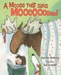 Review of <em>A Moose That Says Moooooooooo!</em> by Jennifer Hamburg