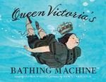 Review of <em>Queen Victoria's Bathing Machine</em> by Gloria Whelan