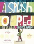 Review of <em>A Splash of Red: The Life and Art of Horace Pippin</em> by Jen Bryant