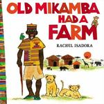 Review of <em>Old Mikamba Had a Farm</em> by Rachel Isadora