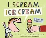 Review of <em>I Scream, Ice Cream! A Book of Wordles</em> by Amy Krouse Rosenthal
