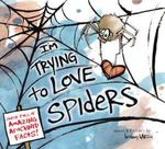 Review of <em>I'm Trying to Love Spiders</em> by Bethany Barton
