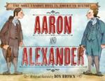 Review of <em>Aaron and Alexander</em> by Don Brown