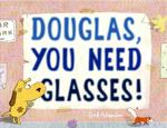 Review of <em>Douglas, You Need Glasses!</em>