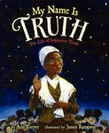 Review of <em>My Name Is Truth: The Life of Sojourner Truth</em> by Ann Turner